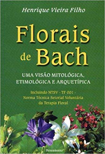 Florais de Bach Uma Visão Mitológica, Etimológica e Arquetípica