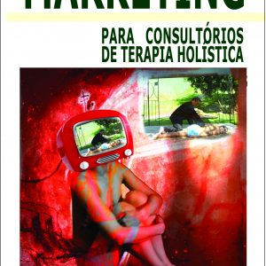 MARKETING - Para Consultórios de Terapia Holística