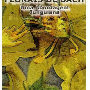 Florais de Bach Uma Abordagem Junguiana